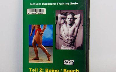 Natural Hardcore Training-Serie Teil 2: Beine und Bauch