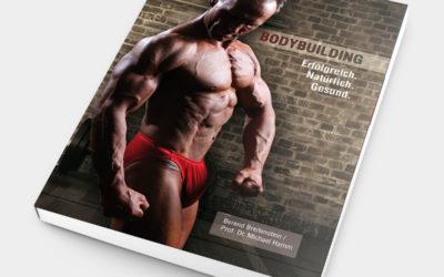 Bodybuilding: Erfolgreich, Natürlich, Gesund